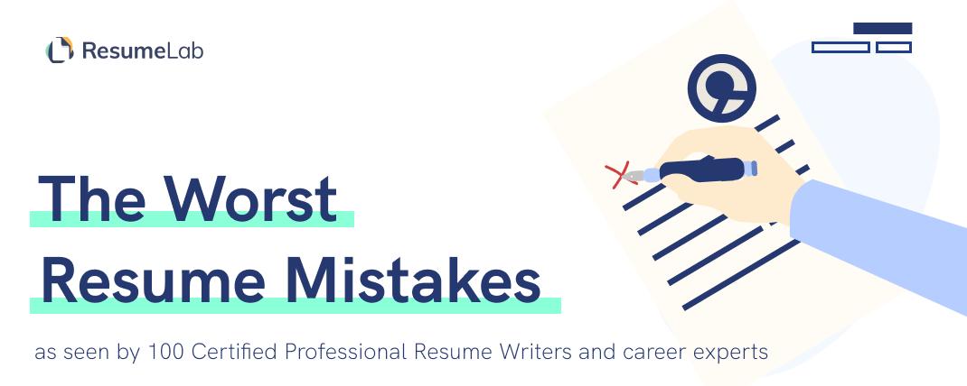 20 Worst Resume Mistakes According To Professional Resume Writers